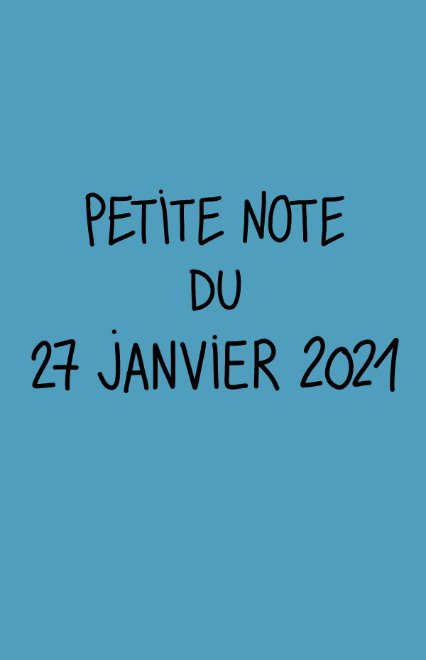 Petite note du 27 janvier 2021