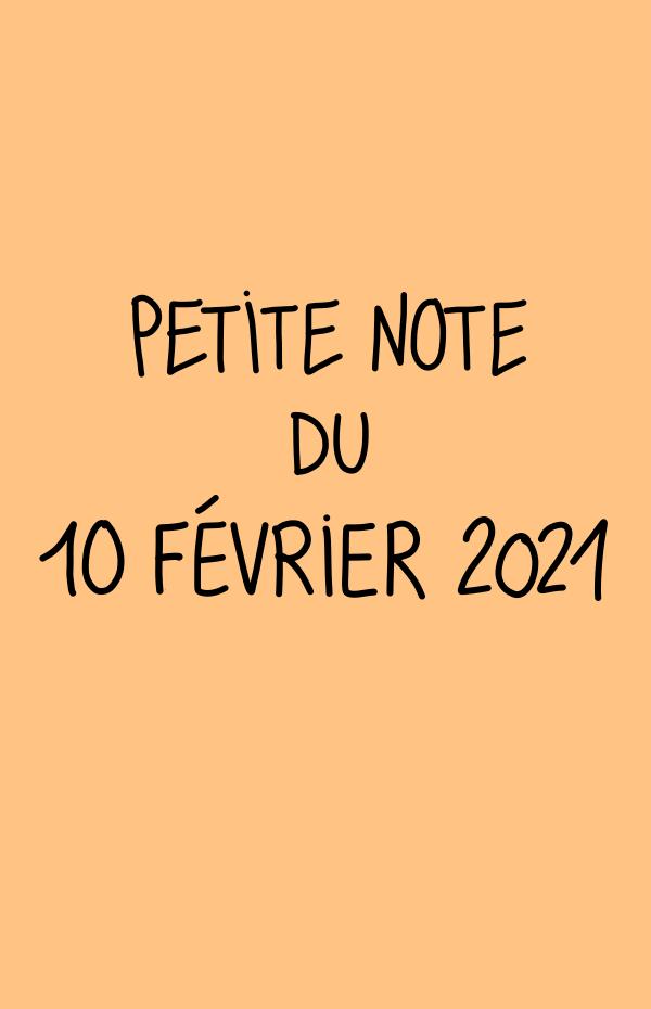 Petite note du 10 février 2021