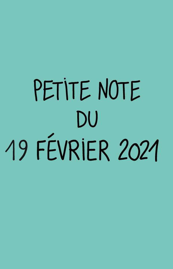 Petite note du 19 février 2021