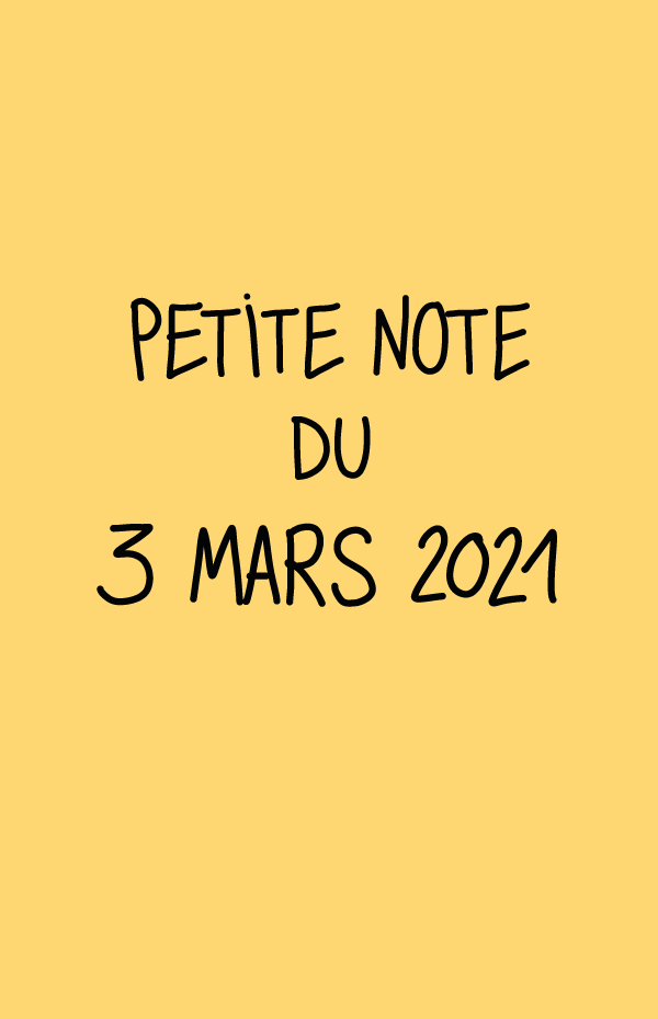 Petite note du 3 mars 2021
